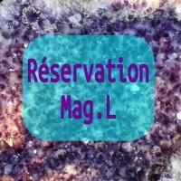 Réservation  Mag.L