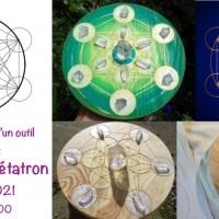 Atelier Création d'un outil vibratoire : Le Cube de Métatron - 15 mai 2021